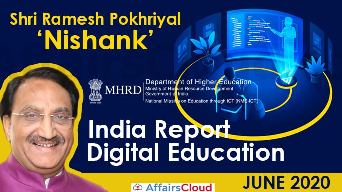 Union-Minister-for-HRD-Shri-Ramesh-Pokhriyal-'Nishank'-launches-India-Report--Digital-Education-June-2020