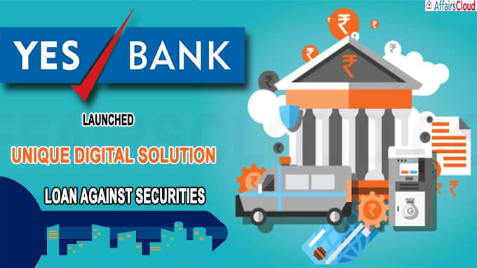 YES Bank launches a unique digital solution called Loan against Securities