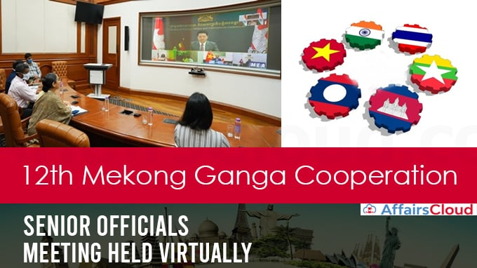 12th-Mekong-Ganga-Cooperation-Senior-Officials'-Meeting-held-virtually