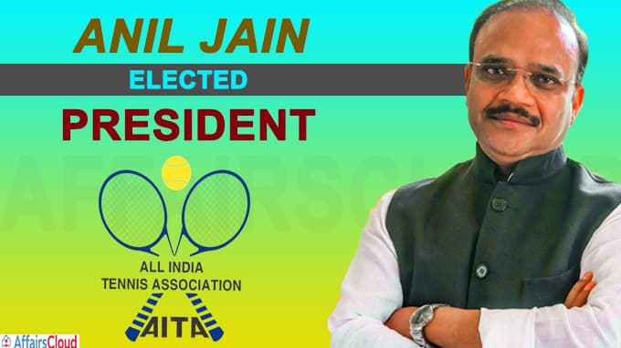 All India Tennis Association elected Anil Jain as its new president