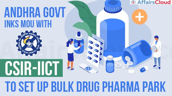Andhra-Govt-inks-MoU-with-CSIR-IICT-to-set-up-bulk-drug-pharma-park