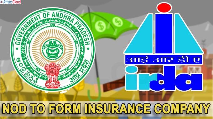 Andhra Pradesh government has received the IRDA nod to form Insurance company