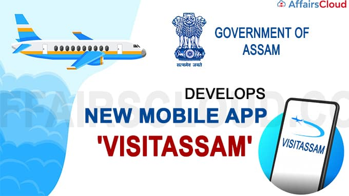 Assam govt develops new mobile app named 'visitassam' for air passengers