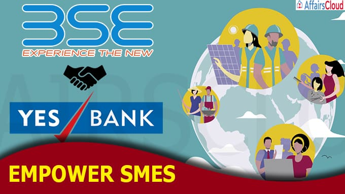 BSE joins hands with Yes Bank to empower SMEs