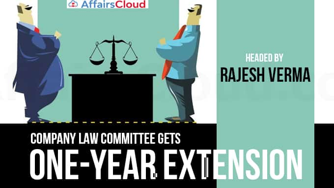 Company-Law-Committee-gets-one-year-extension-headed-by-Rajesh-Verma