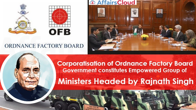 Corporatisation-of-Ordnance-Factory-Board-Government-constitutes-Empowered-Group-of-Ministers-headed-by-Defence-Minister