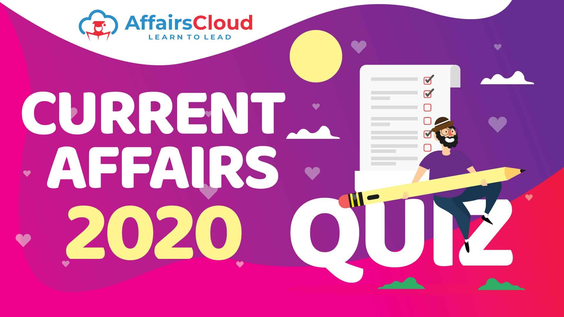 Current Affairs 2020 Quiz