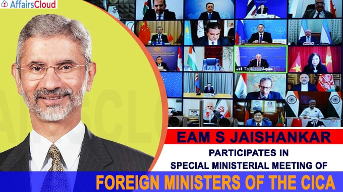 EAM S Jaishankar participates in Special Ministerial Meeting of FMs of CICA