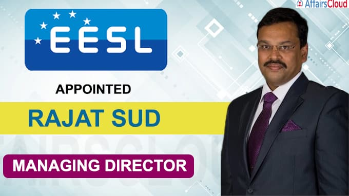 EESL appoints Rajat Sud as new managing director