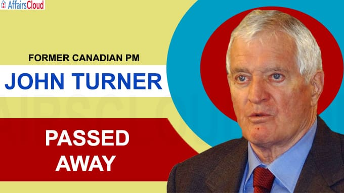 Former Canadian Prime Minister John Turner has died at 91