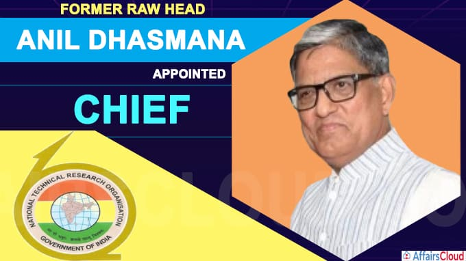 Former RAW Head Anil Dhasmana Appointed as Chief of NTRO