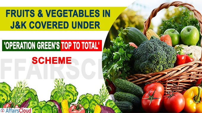 Fruits & vegetables in J&K covered under 'Operation Green's TOP to TOTAL' scheme