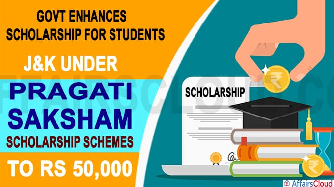 Govt Enhances Scholarship For Students Of J&K Under Pragati, Saksham Scholarship
