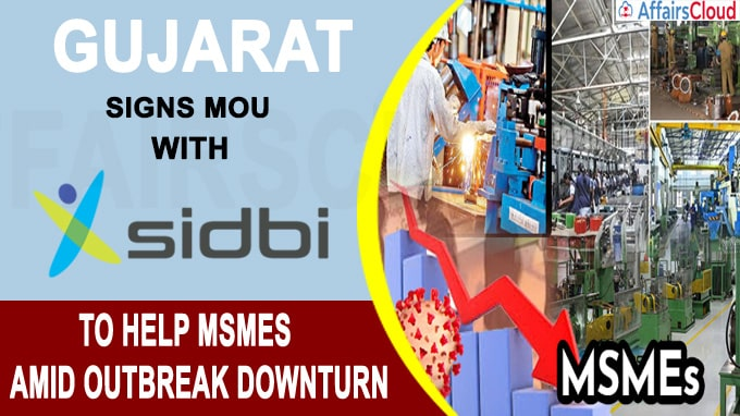 Gujarat signs MoU with SIDBI to help MSMEs amid outbreak downturn