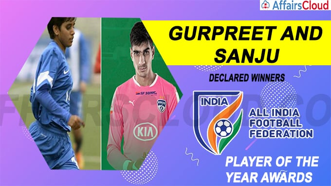 Gurpreet and Sanju declared winners of AIFF Player of the Year Awards