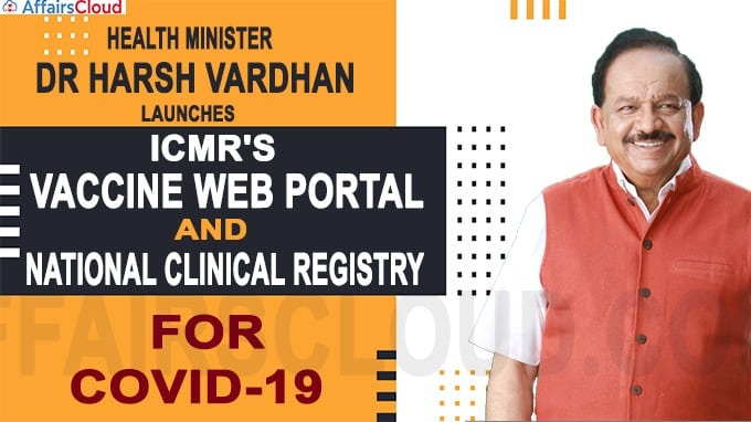 Health Minister Dr Harsh Vardhan launches ICMR's vaccine web portal & National Clinical Registry for Covid-19