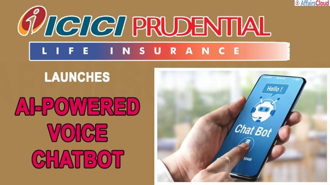 ICICI Prudential Life Insurance launches AI-powered voice chatbot on Google Assistant(write static GK)