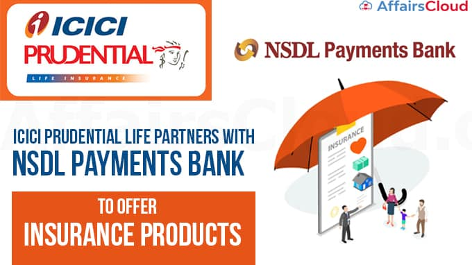 ICICI-Prudential-Life-partners-with-NSDL-Payments-Bank-to-offer-insurance-products