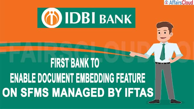 IDBI Bank become the first bank to enable document embedding feature on SFMS managed by IFTAS