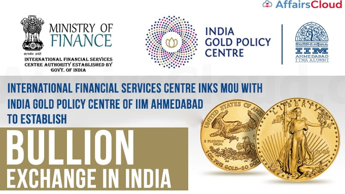 IFSCA-inks-mou-with-IGPC---IIMA-to-establish-Intl-Bullion-Exchange-in-India