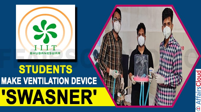 IIIT-Bhubaneswar students make ventilation device 'Swasner'