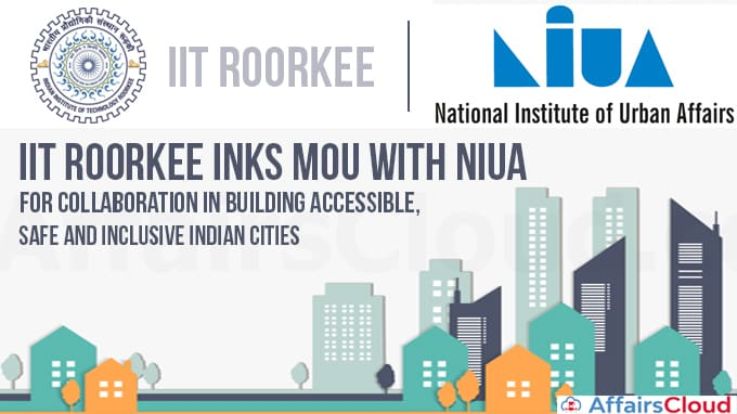 IIT-Roorkee-inks-MoU-with-NIUA-for-collaboration-in-building-accessible,-safe-and-inclusive-Indian-cities