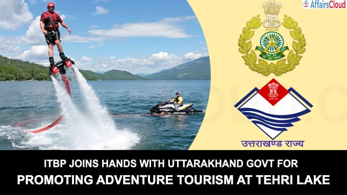 ITBP joins hands with Uttarakhand govt for promoting adventure tourism at Tehri Lake