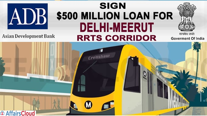 India, ADB Sign $500 Million Loan For Delhi-Meerut RRTS Corridor