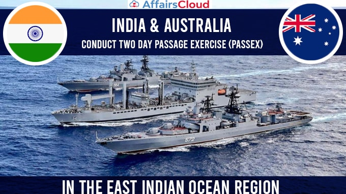 India, Australia conduct two day Passage Exercise (PASSEX) in the East Indian Ocean region
