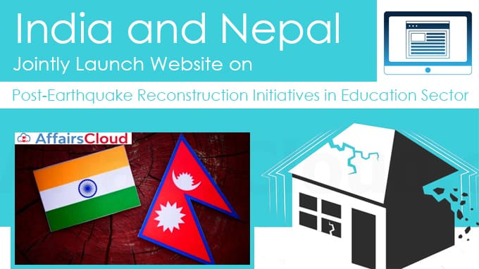 India,-Nepal-jointly-launch-website-on-post-earthquake-reconstruction-initiatives-in-education-sector