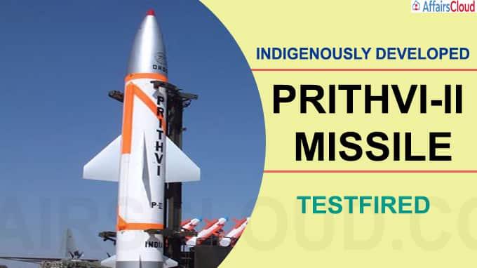 Indigenously developed Prithvi-II missile testfired