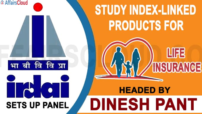 Irdai sets up panel to study index-linked products headed by Dinesh Pant