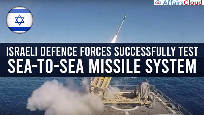 Israeli-Defence-Forces-successfully-test-sea-to-sea-missile-system