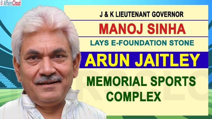 J-K LG lays e-foundation stone of Arun Jaitley Memorial Sports Complex at Hiranagar