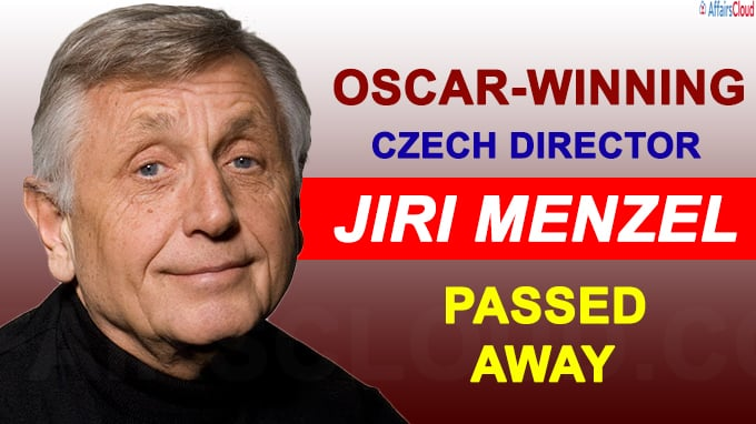 Jiri Menzel, Oscar-winning Czech director, dies
