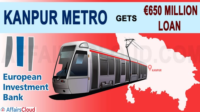 Kanpur Metro gets €650 million loan