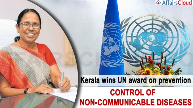 Kerala wins UN award on prevention, control of non-communicable diseases
