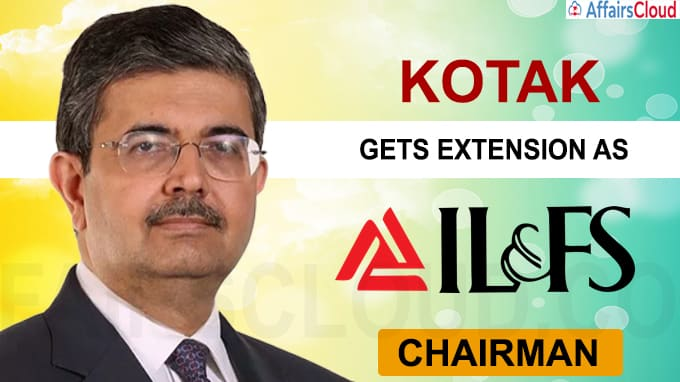 Kotak gets extension as chairman of IL&FS