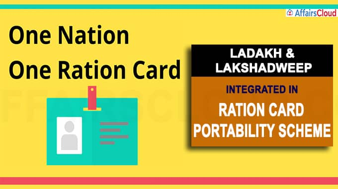 Ladakh and Lakshadweep integrated in ration card portability scheme