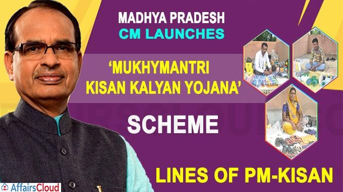 Madhya Pradesh CM launches Mukhymantri Kisan Kalyan Yojana