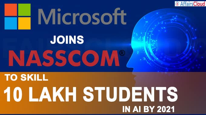 Microsoft joins Nasscom to skill 10 lakh students in AI by 2021