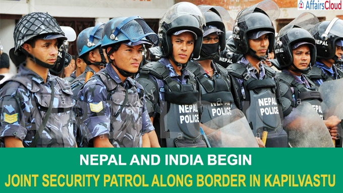 Nepal and India begin joint security patrol along border in Kapilvastu