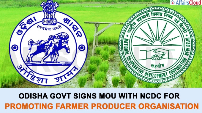 Odisha govt signs MoU with NCDC for promoting Farmer Producer Organisation