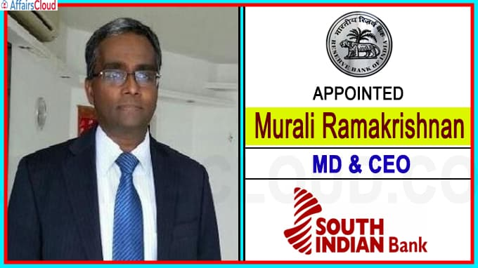 RBI approves appointment of Murali Ramakrishnan as MD, CEO of South Indian Bank(Write static GK)