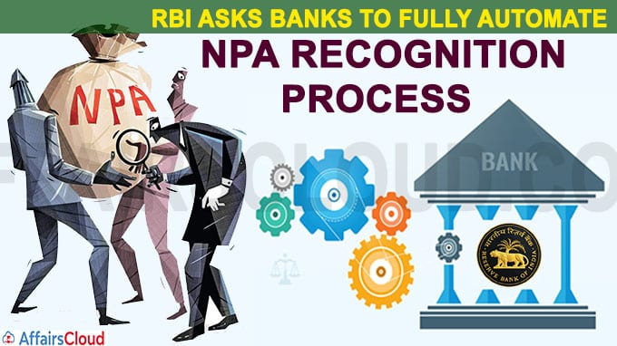 RBI asks banks to fully automate NPA recognition process