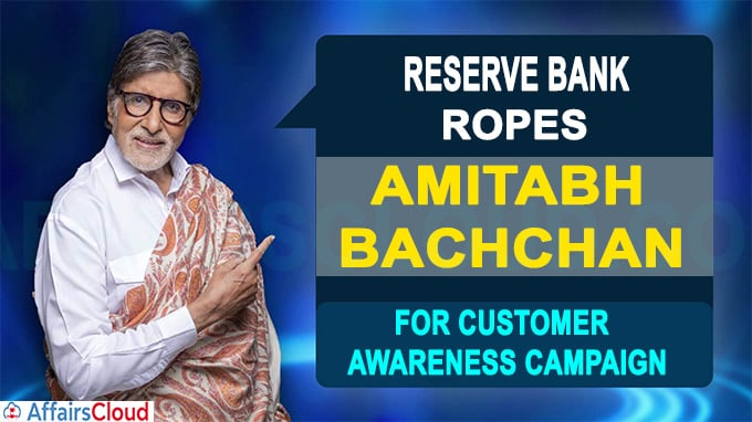 Reserve Bank ropes in Amitabh Bachchan for customer awareness campaign