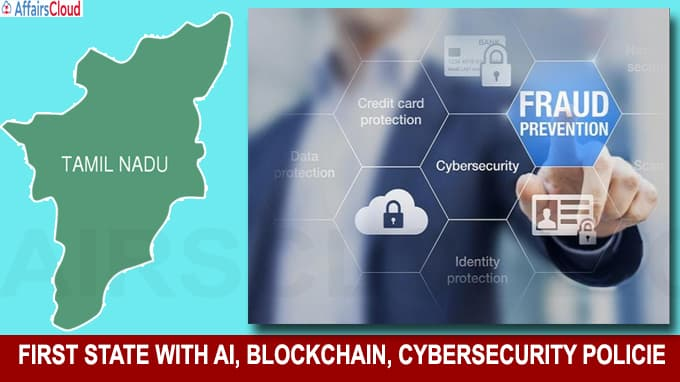 Tamil Nadu becomes first state with AI, blockchain, cybersecurity policie