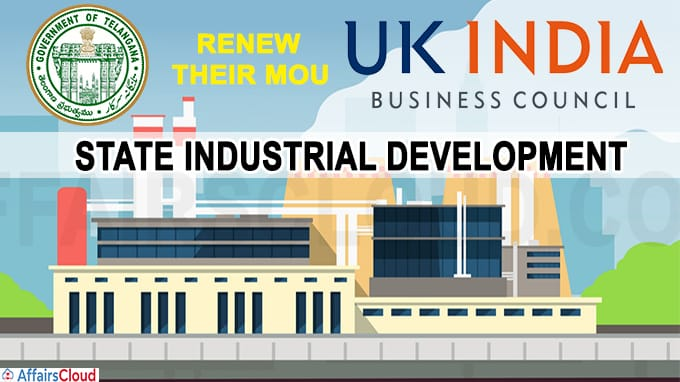 Telangana Government and UK India Business Council Renew their MoU