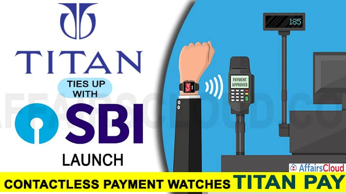 Titan ties up with SBI to launch contactless payment watches