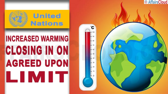 UN report Increased warming closing in on agreed upon limit